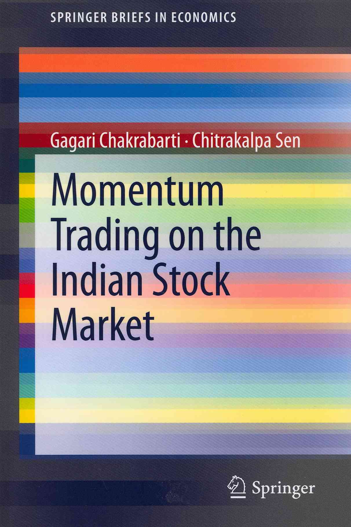 Momentum Trading on the Indian Stock Market By Chakrabarti, Gagari/ Sen, Chitrakalpa